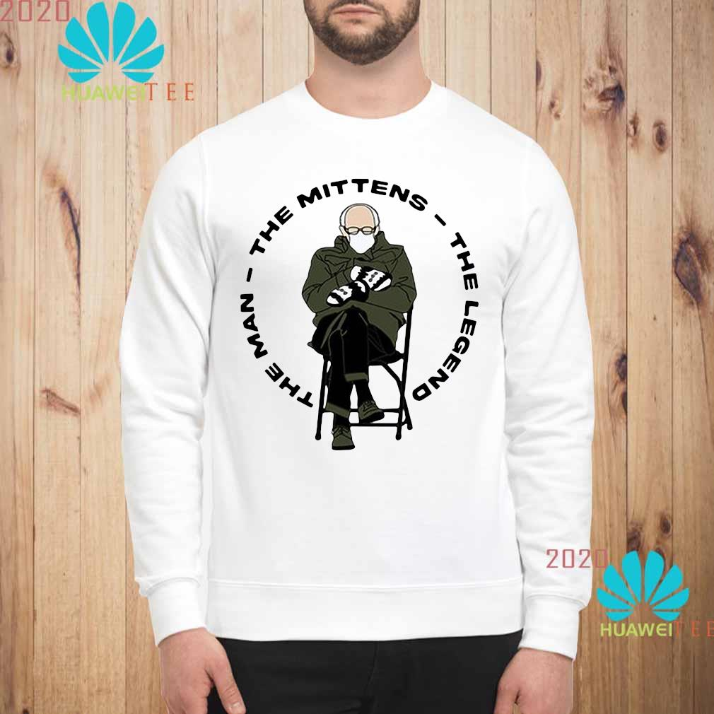 Bernie Sanders The Man The Mittens The Legend Shirt sweatshirt