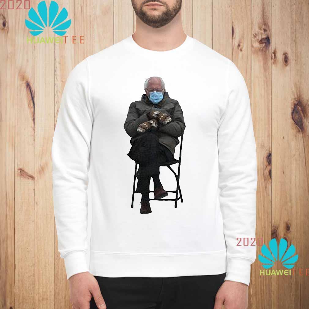 Bernie Sanders' Viral Inauguration Meme Is Now Immortalized In Shirt sweatshirt