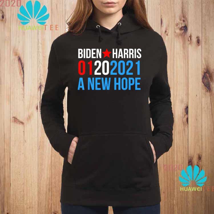 Biden Harris Inauguration-January 2021 A New Hope-01202021 Shirt hoodie