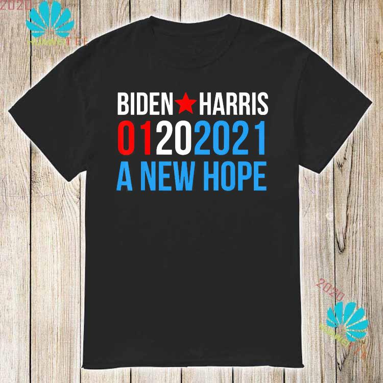 Biden Harris Inauguration-January 2021 A New Hope-01202021 Shirt
