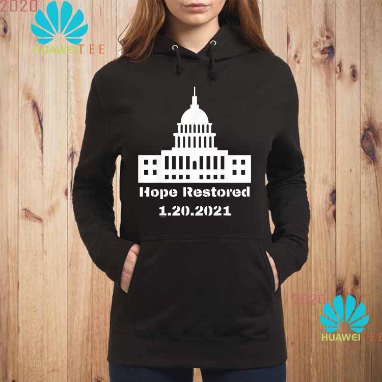 Hope Restored to the White House 1-20-2021 Shirt hoodie