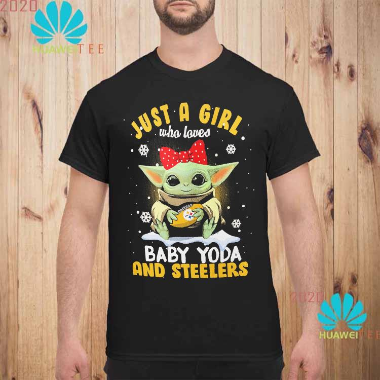 Just A Girl Who Loves Baby Yoda And Steelers Shirt unisex