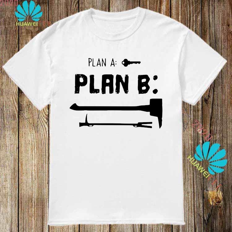 Plan A Plan B Shirt