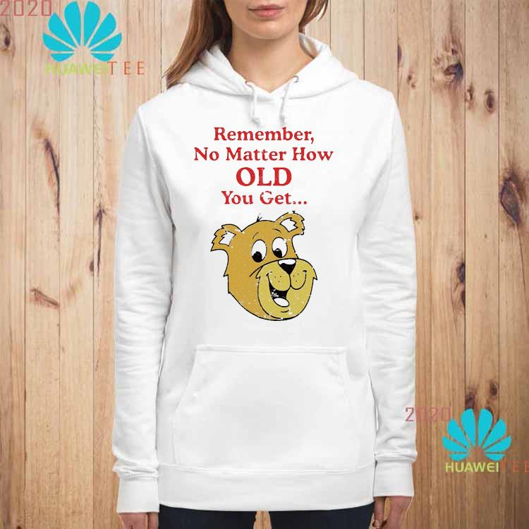 Scooby Doo Remember No Matter How Old You Get Shirt hoodie