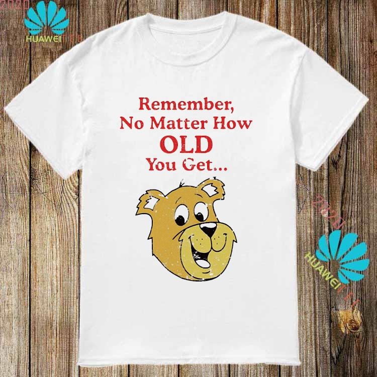 Scooby Doo Remember No Matter How Old You Get Shirt