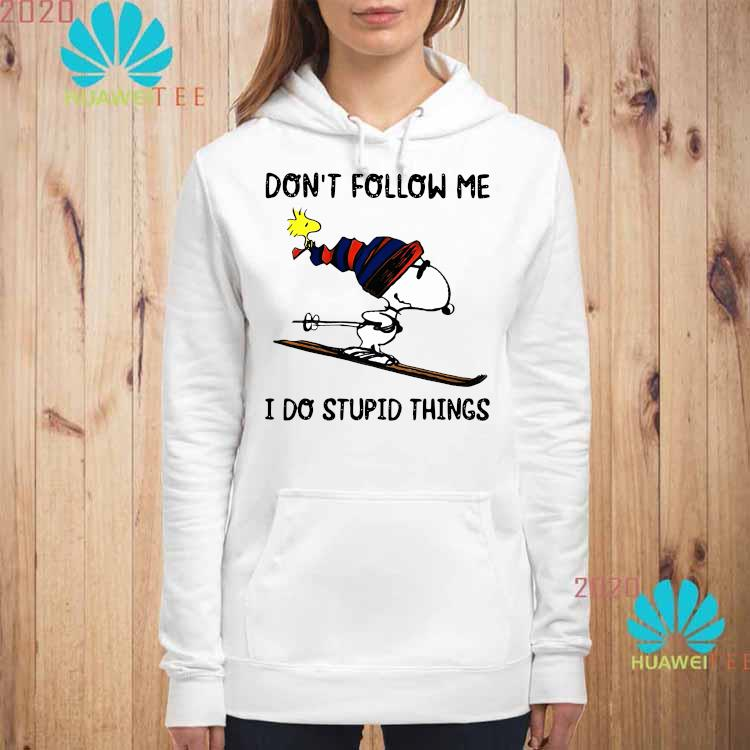 Snoopy And Woodstock Don't Follow Me I Do Stupid Things Shirt hoodie