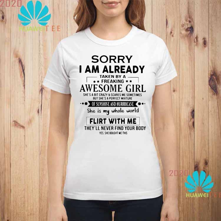 Sorry I Am Already Taken By A Freaking Awesome Girl Flirt With Me Shirt ladies-shirt