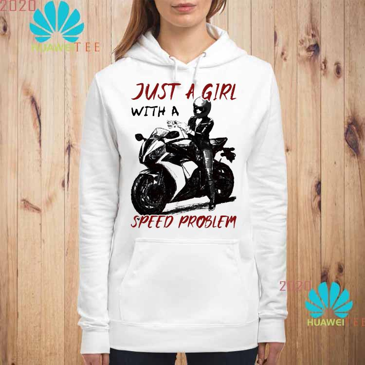 Sportbike Just A Girl With A Speed Problem Shirt hoodie
